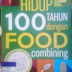 Hidup 100 Tahun dengan Food Combining