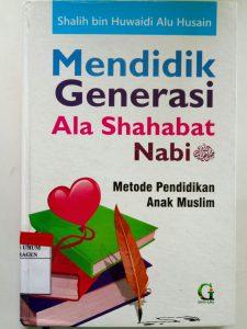 Mendidik Generasi Ala Sahabat Nabi