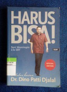 HARUS BISA!!!! : Seni Memimpin Ala SBY