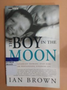 The BOY In The MOON : Perjuangan Seorang Ayang dari Anak Penyandang Sindrom CFC